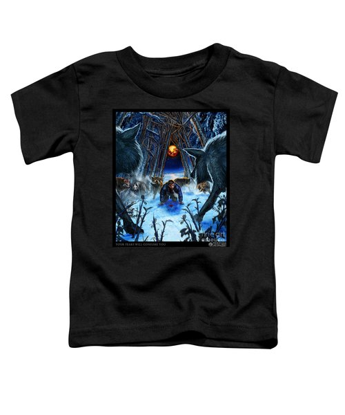 Your Fears Will Consume You Toddler T-Shirt