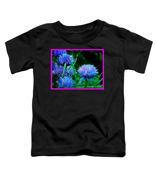 Chives For You Toddler T-Shirt
