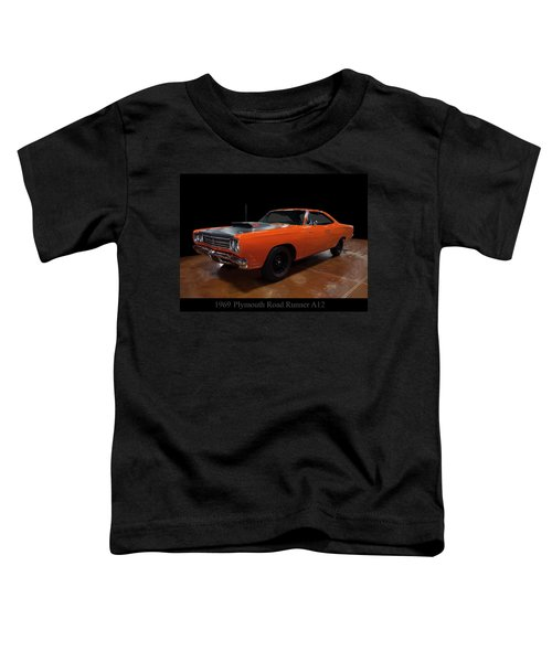 1969 Plymouth Road Runner A12 Toddler T-Shirt