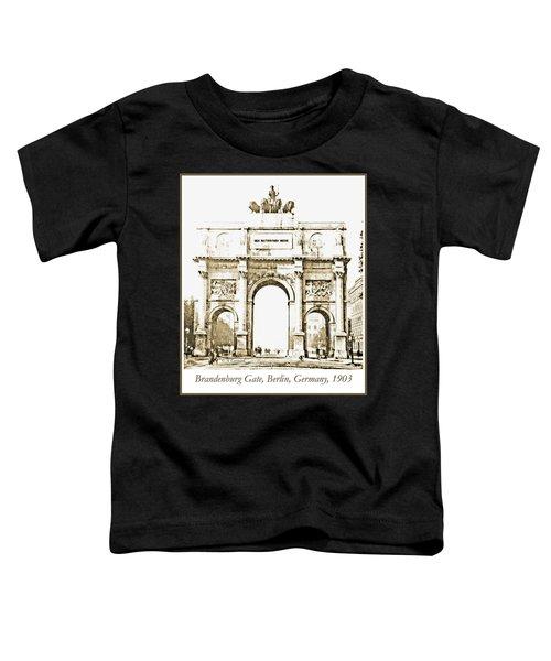 Brandenburg Gate, Berlin Germany, 1903, Vintage Image Toddler T-Shirt