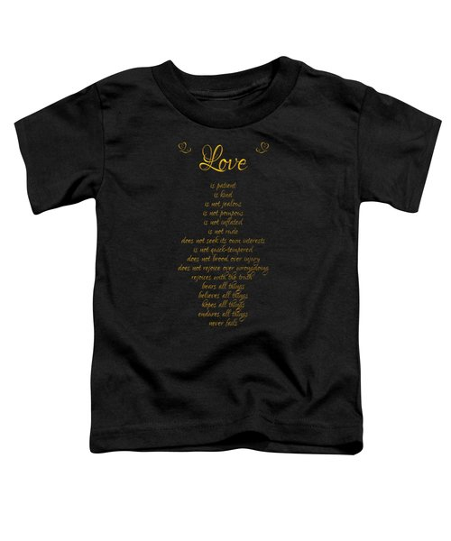 1 Corinthians 13 Love Is Black Background Toddler T-Shirt