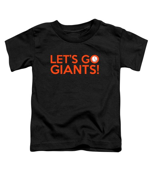 Let's Go Giants Toddler T-Shirt by Florian Rodarte
