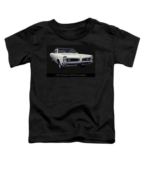 1966 Pontiac Gto Convertible Toddler T-Shirt