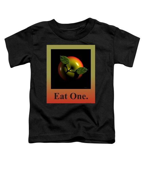 Eat One  Toddler T-Shirt