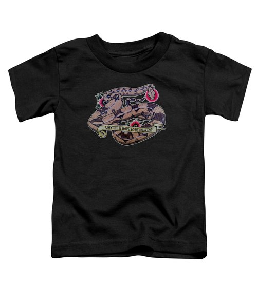 Have To Be Boa Toddler T-Shirt by Donovan Winterberg