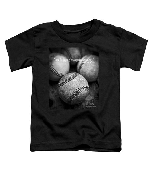 Babe Ruth Quote Toddler T-Shirt by Edward Fielding