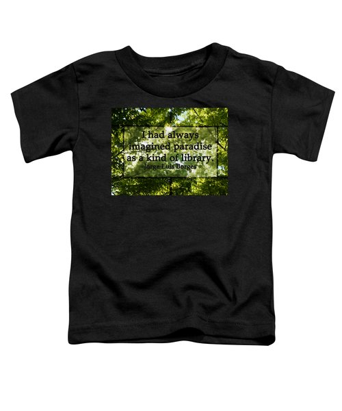 Books Are A Paradise Toddler T-Shirt