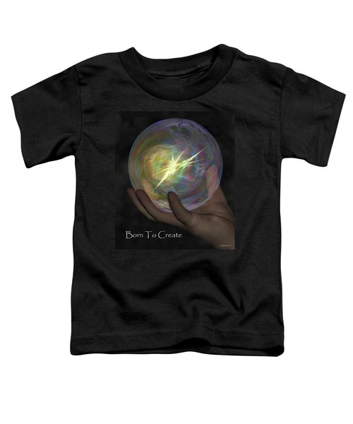 Born To Create - View With Or Without Red-cyan 3d Glasses Toddler T-Shirt