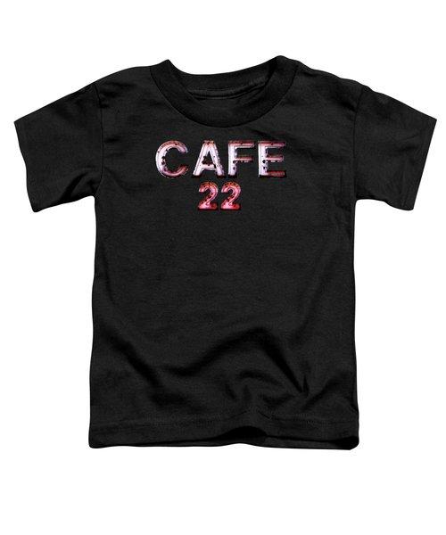 Cafe 22 Toddler T-Shirt