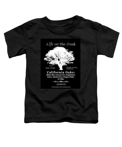 California Oak Trees - White Text Toddler T-Shirt