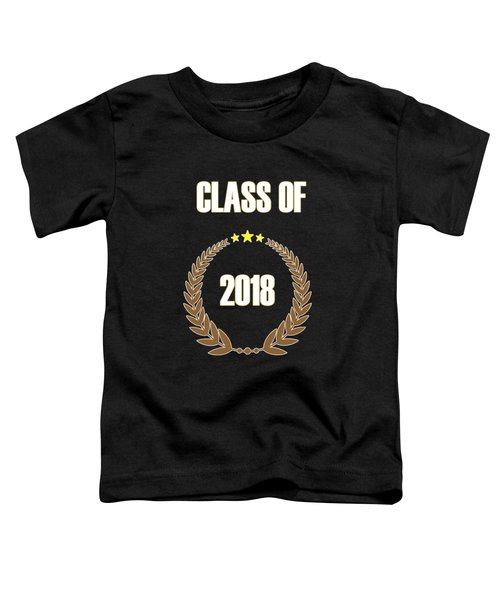 Class Of 2018 Toddler T-Shirt