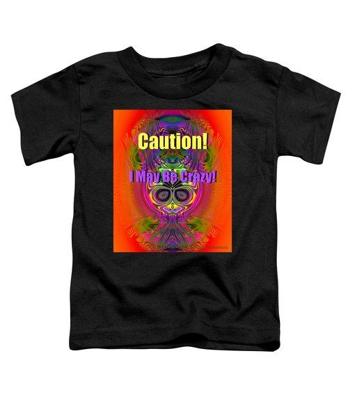 Crazy Toddler T-Shirt