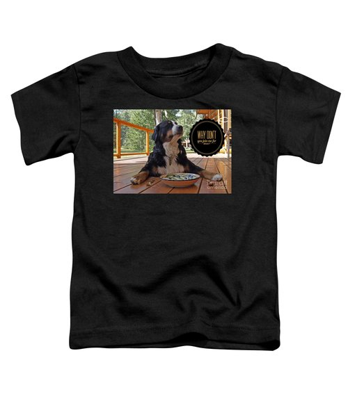 Dinner With My Dog Toddler T-Shirt