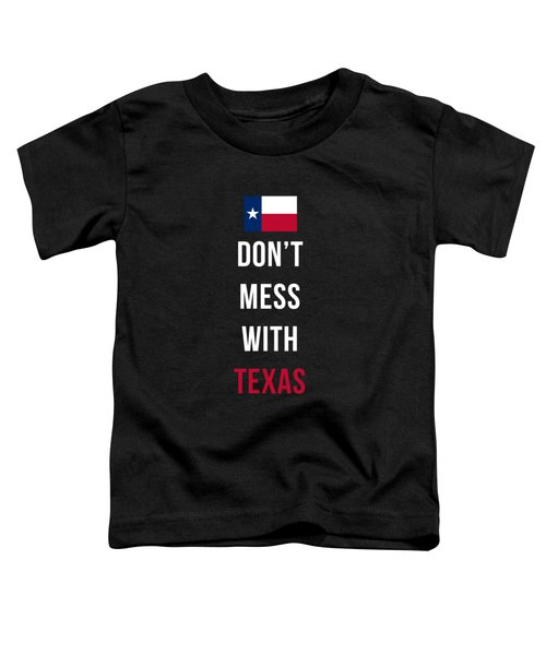 Don't Mess With Texas Tee Black Toddler T-Shirt by Edward Fielding