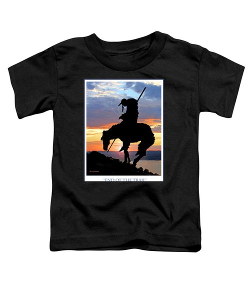 End Of The Trail Sculpture In A Sunset Toddler T-Shirt