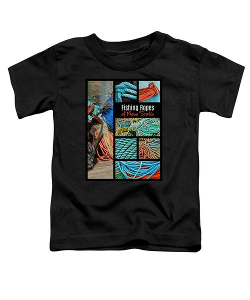 Fishing Ropes Of Nova Scotia Toddler T-Shirt