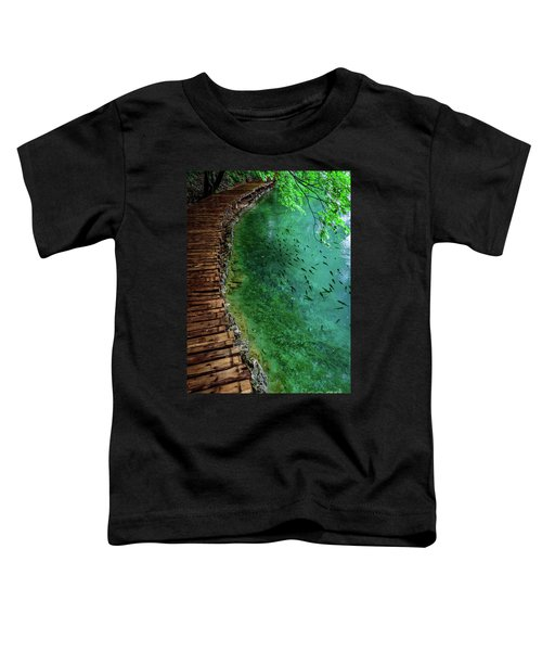 Footpaths And Fish - Plitvice Lakes National Park, Croatia Toddler T-Shirt