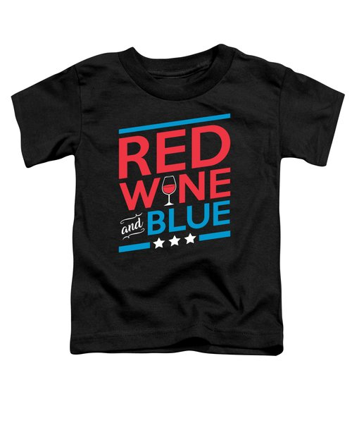 Funny Red Wine Blue Fourth July Gift 4th July Independence Day Toddler T-Shirt