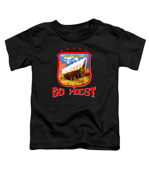 Go West Pioneer - Tshirt Design Toddler T-Shirt