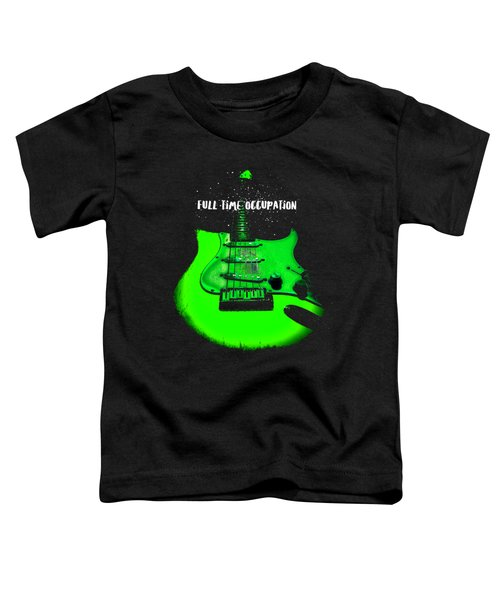 Toddler T-Shirt featuring the photograph Green Guitar Full Time Occupation by Guitar Wacky