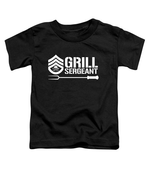 Grill Sergeant Bbq Pun Barbecue Gift Toddler T-Shirt
