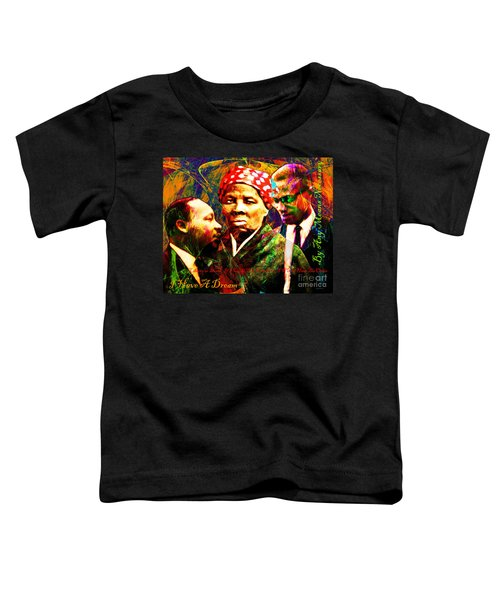 Harriet Tubman Martin Luther King Jr Malcolm X 20160421 Text Toddler T-Shirt