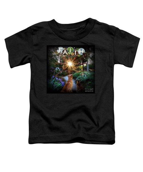 Have Faith Toddler T-Shirt