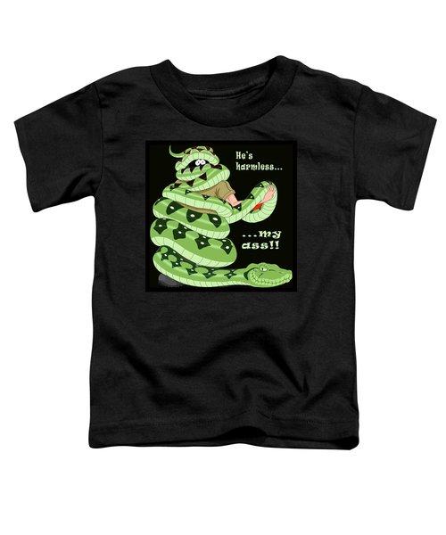Hes Harmless My Ass Toddler T-Shirt