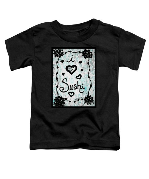 I Heart Sushi Toddler T-Shirt