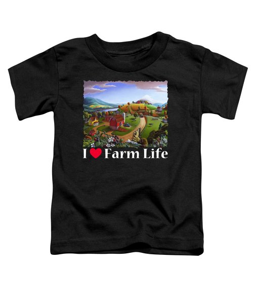 I Love Farm Life T Shirt - Appalachian Blackberry Patch 2 - Rural Farm Landscape Toddler T-Shirt