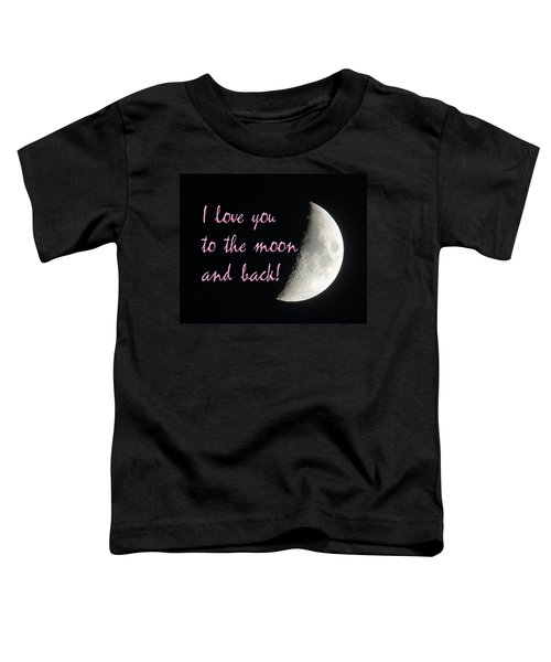 I Love You To The Moon Pink Toddler T-Shirt