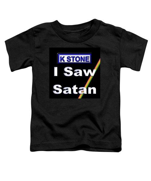 I Saw Satan Toddler T-Shirt