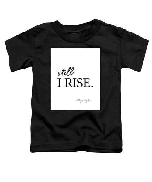 I'll Rise #minimalism 3 Toddler T-Shirt