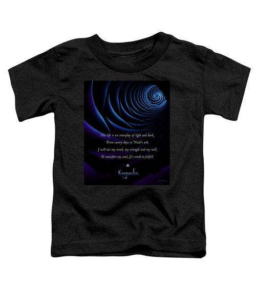 Kaypacha's Mantra 4.28.2015 Toddler T-Shirt