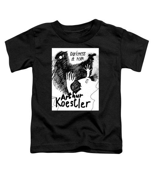 Koestler Darkness At Noon Poster  Toddler T-Shirt