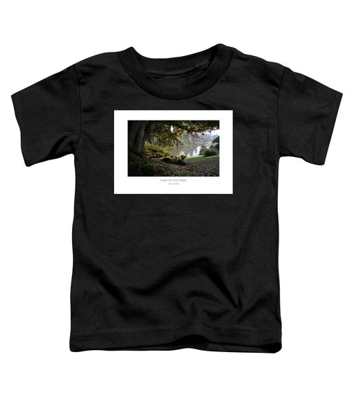 Lake In The Park Toddler T-Shirt