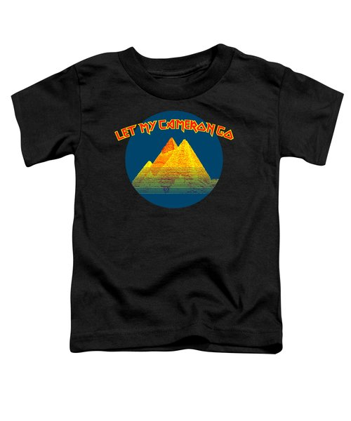 Let My Cameron Go  Toddler T-Shirt