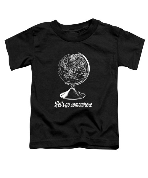 Let's Go Somewhere Tee White Ink Toddler T-Shirt
