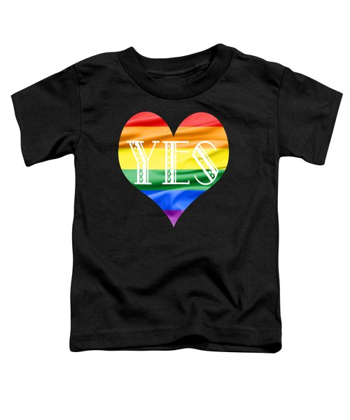 Lgbt Heart With A Big Fat Yes Toddler T-Shirt