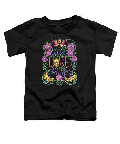 Live Love Laugh 2 Toddler T-Shirt
