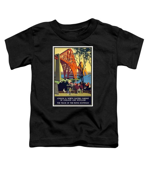 London And North Eastern Railway - Retro Travel Poster - Vintage Poster Toddler T-Shirt
