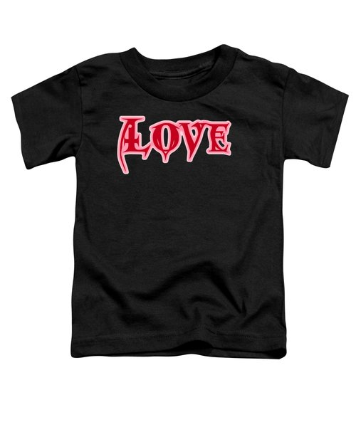 Love Text Toddler T-Shirt
