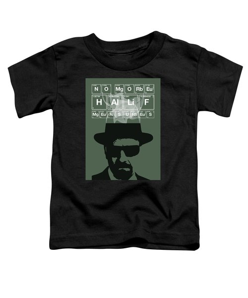 No More Half Measures - Breaking Bad Poster Walter White Quote Toddler T-Shirt