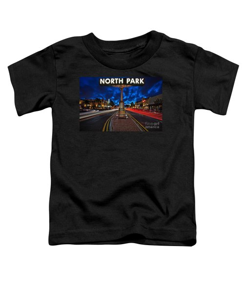 North Park Neon Sign San Diego California Toddler T-Shirt