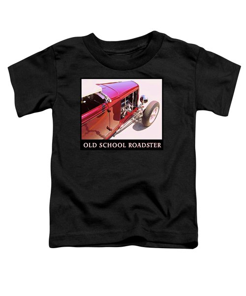 Old School Roadster Title Toddler T-Shirt