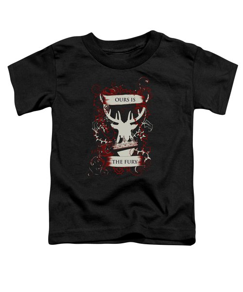 Ours Is The Fury Toddler T-Shirt