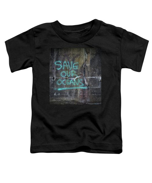 Save Our Oceans Toddler T-Shirt