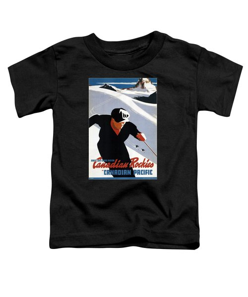 Skiing In The Canadian Rockies - Canadian Pacific - Retro Travel Poster - Vintage Poster Toddler T-Shirt