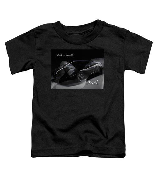 Sleek, Smooth, Fast Toddler T-Shirt