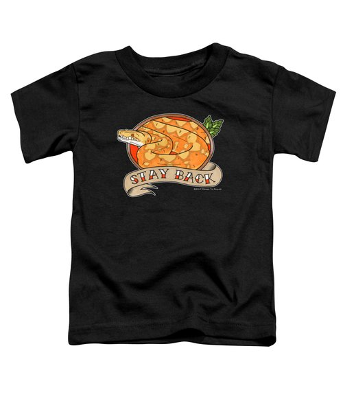 Stay Back Reticulated Python Toddler T-Shirt